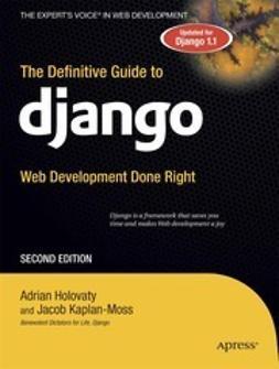 Holovaty, Adrian - The Definitive Guide to Django, e-bok