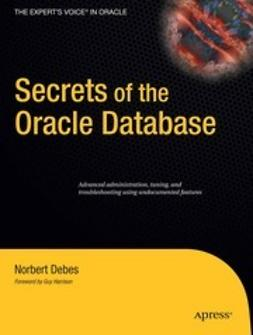 Debes, Norbert - Secrets of the Oracle Database, e-kirja