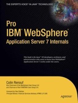 Renouf, Colin - Pro IBM® WebSphere® Application Server 7 Internals, ebook
