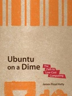Kelly, James Floyd - Ubuntu on a Dime, e-bok