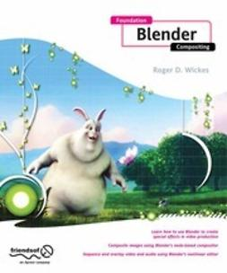Wickes, Roger D. - Foundation Blender Compositing, ebook