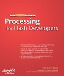 Greenberg, Ira J. - The Essential Guide to Processing for Flash Developers, ebook