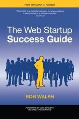 Walsh, Bob - The Web Startup Success Guide, ebook