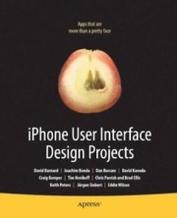 Mark, Dave - iPhone User Interface Design Projects, ebook