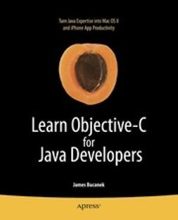 Bucanek, James - Learn Objective-C for Java Developers, ebook