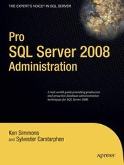 Simmons, Ken - Pro SQL Server 2008 Administration, ebook