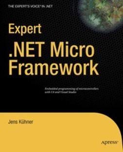 Kühner, Jens - Expert .NET Micro Framework, ebook