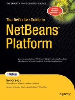 Böck, Heiko - The Definitive Guide to NetBeans™ Platform, e-kirja