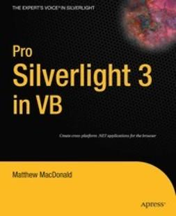 MacDonald, Matthew - Pro Silverlight 3 in VB, ebook