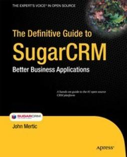 Mertic, John - The Definitive Guide to SugarCRM, ebook