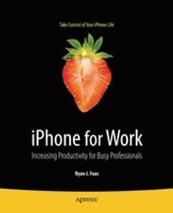 Faas, Ryan J. - iPhone for Work, ebook