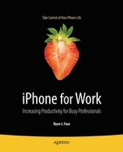 Faas, Ryan J. - iPhone for Work, ebook