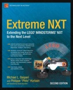 Gasperi, Michael - Extreme NXT: Extending the LEGO MINDSTORMS NXT to the Next Level, e-bok