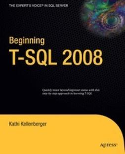Kellenberger, Kathi - Beginning T-SQL 2008, ebook