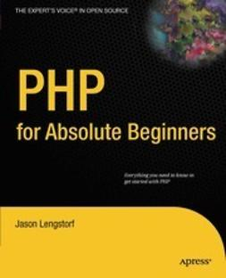 Lengstorf, Jason - PHP for Absolute Beginners, e-kirja
