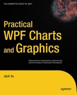 Xu, Jack - Practical WPF Charts and Graphics, ebook