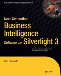 Czernicki, Bart - Next-Generation Business Intelligence Software with Silverlight 3, ebook