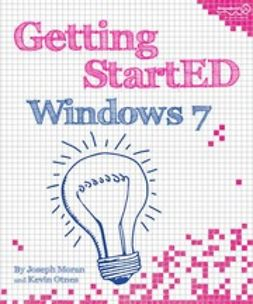 Moran, Joseph - Getting StartED with Windows 7, ebook