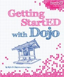 Hayes, Kyle D. - Getting StartED with Dojo, ebook