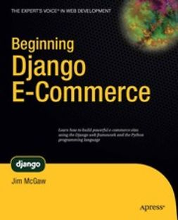 McGaw, Jim - Beginning Django E-Commerce, e-kirja