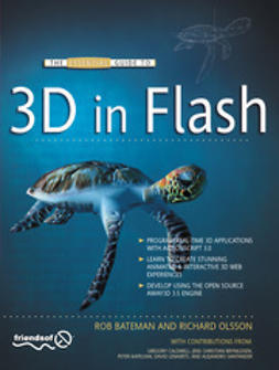 Bateman, Rob - The Essential Guide to 3D in Flash, ebook