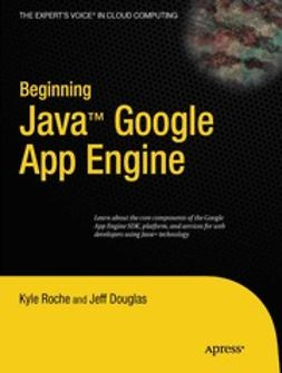 Roche, Kyle - Beginning Java™ Google App Engine, e-bok