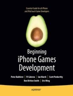 Bakhirev, Peter - Beginning iPhone Games Development, e-bok