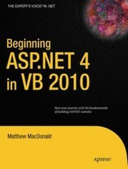 MacDonald, Matthew - Beginning ASP.NET 4 in VB 2010, e-kirja