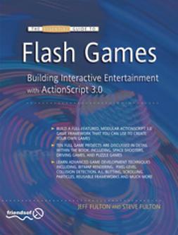 Fulton, Jeff - The Essential Guide to Flash Games, e-bok