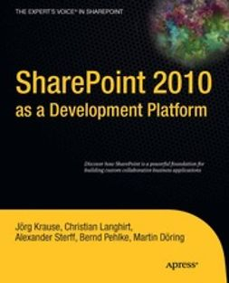 Krause, Jörg - SharePoint 2010 as a Development Platform, e-bok