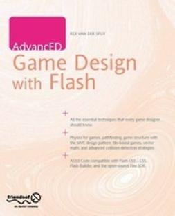 Spuy, Rex - AdvancED Game Design with Flash, ebook
