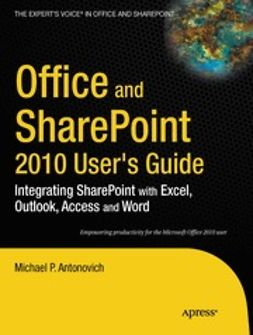 Antonovich, Michael P. - Office and SharePoint 2010 User's Guide, e-bok