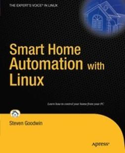 Goodwin, Steven - Smart Home Automation with Linux, ebook