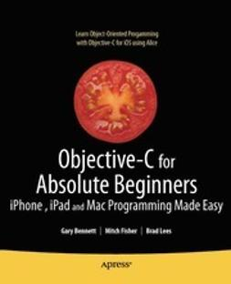 Bennett, Gary - Objective-C for Absolute Beginners, e-kirja