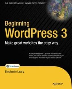 Leary, Stephanie - Beginning WordPress 3, ebook