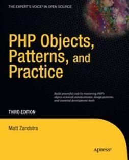 Zandstra, Matt - PHP Objects, Patterns, and Practice, e-bok