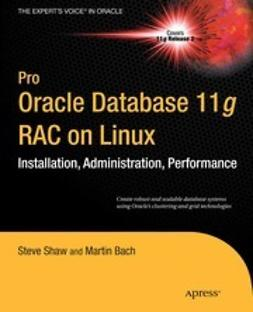 "Shaw, Steve - Pro Oracle Database 11<Emphasis Type=""Italic"">g</Emphasis> RAC on Linux, ebook"