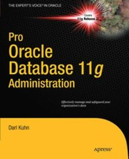 "Kuhn, Darl - Pro Oracle Database 11<Emphasis Type=""Italic"">g</Emphasis> Administration, e-kirja"