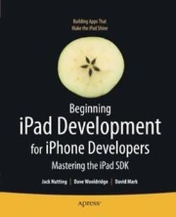 Nutting, Jack - Beginning iPad Development for iPhone Developers, ebook