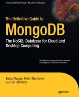 Plugge, Eelco - The Definitive Guide to MongoDB, ebook
