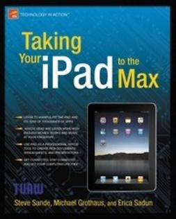 Sande, Steve - Taking Your iPad to the Max, ebook