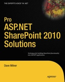 Milner, Dave - Pro ASP.NET SharePoint 2010 Solutions, ebook