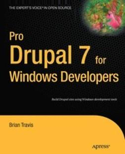 Travis, Brian - Pro Drupal 7 for Windows Developers, ebook