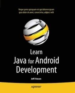 "Friesen, Jeff ""JavaJeff"" - Learn Java for Android Development, ebook"
