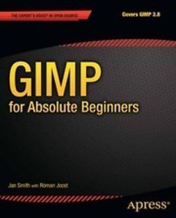 Smith, Jan - GIMP for Absolute Beginners, e-kirja