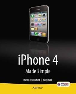 Trautschold, Martin - iPhone 4 Made Simple, e-bok
