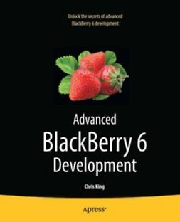 King, Chris - Advanced BlackBerry 6 Development, ebook