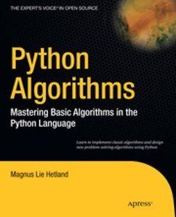 Hetland, Magnus Lie - Python Algorithms: Mastering Basic Algorithms in the Python Language, ebook