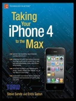 Andres, Clay - Taking Your iPhone 4 to the Max, ebook