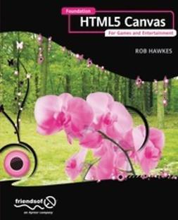 Hawkes, Rob - Foundation HTML5 Canvas, ebook